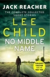 Obrázok - No Middle Name : The Complete Collected Jack Reacher Stories